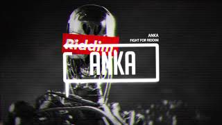 Anka - Fight For Riddim