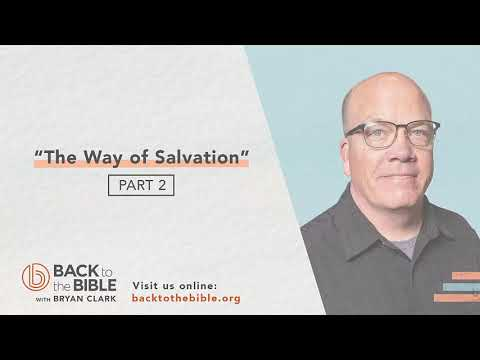 An Unshakable Foundation - The Way of Salvation pt. 2 - 17 of 25