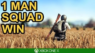 1 MAN SQUAD WIN! / PUBG Xbox One X