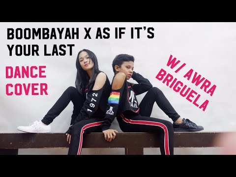 BLACKPINK - BOOMBAYAH x AS IF IT'S YOUR LAST (dance cover by: AC Bonifacio and Awra Briguela)