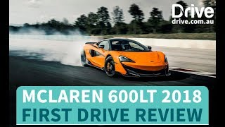 McLaren 600LT 2018 First Drive Review | Drive.com.au