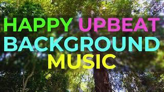 Happy Upbeat Background Music Uplifting Instrumental Music