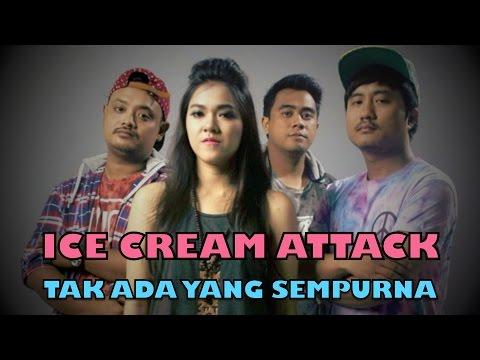 Ice Cream Attack! - Tak Ada Yang Sempurna