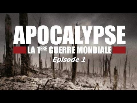 Apocalypse: 1ère Guerre Mondiale (épisode 1)