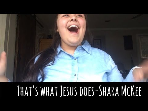That's what Jesus does-Shara McKee