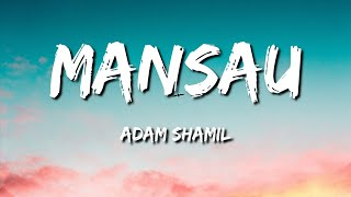 Download lagu Adam Shamil - Mansau (Lirik)