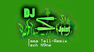 Tech N9ne- Imma Tell (DJ Z-Joint Remix)