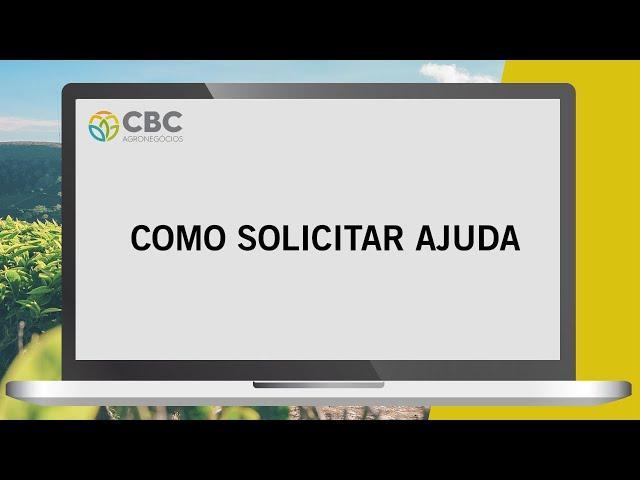 Tutorial de Como Solicitar Ajuda na CBC Agronegócios