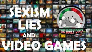 Daily Ding #11 - Sexism, Lies and Video Games