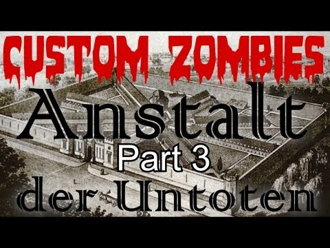 Custom Zombies: Anstalt der Untoten (coop) Part 3