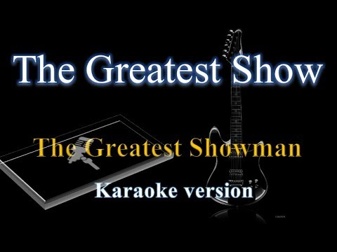 The Greatest Showman - The Greatest Show (Karaoke Version)