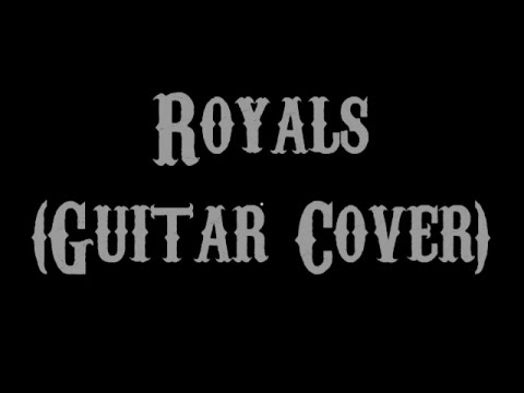 Royals - Lorde (Guitar Cover With Lyrics & Chords) - YouTube