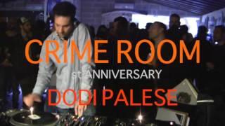 Dodi Palese - Crime Room 1st Anniversary