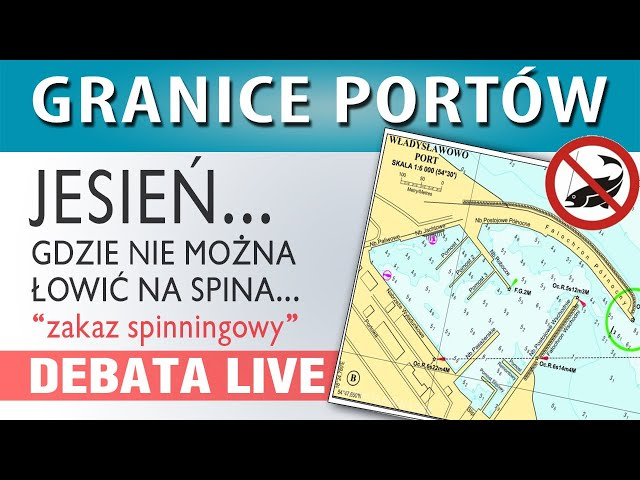 DEBATA ➤ Granice portów i zakaz spinningu...