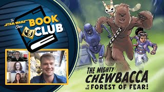 The Mighty Chewbacca and the Forest of Fear | The Star Wars Show Book Club
