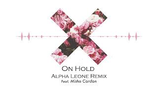 The xx On Hold Alpha Leone Remix Feat Misha