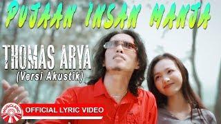 Download Thomas Arya - Pujaan Insan Manja (Versi Akustik) [Official Lyric Video HD]