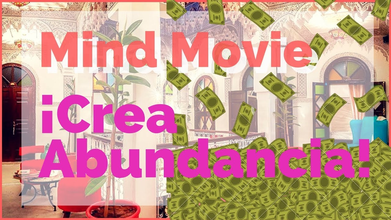 ¡CREA ABUNDANCIA EN TU VIDA! - Mind Movie -