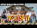 Kpop Idols Dancing & Singing to ITZY 'Not Shy' - TXT, IZ*ONE, DKB, TWICE, DAY6, NCT, etc reaction!