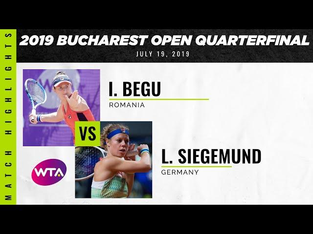 Irina-Camelia Begu vs. Laura Siegemund   2019 Bucharest Open Quarterfinals   WTA Highlights