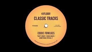 Eddie Fowlkes 'That's What I Think About' (Culoe De Song Remix)