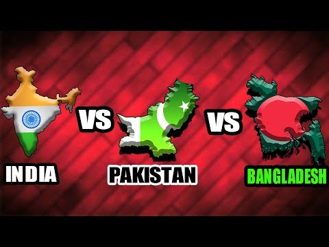 India, Pakistan and Bangladesh Comparison in 2018