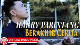 Harry Parintang - Berakhir Cerita [Official Music Video HD]