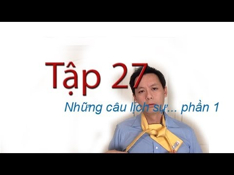 Tap 27: Hoc tieng Anh: Nhung cau lich su phan 1