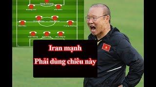Đội hình Việt Nam đấu Iran: Chất thép trở lại nơi tuyến giữa? | Asian Cup 2019