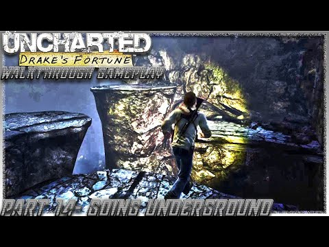 Uncharted Drake's Fortune Walkthrough Gameplay Part 14- Going Underground (PS4 Pro)