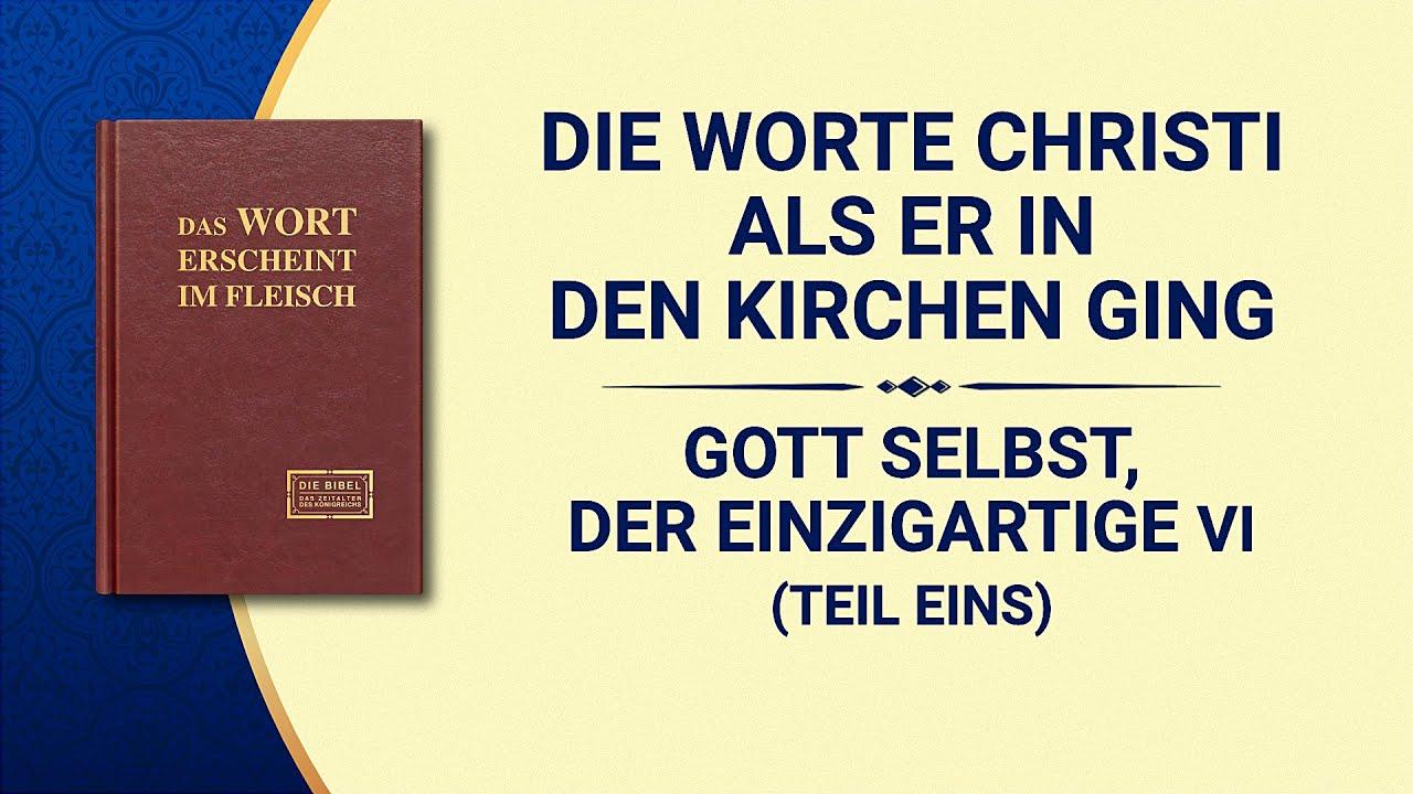 Das Wort Gottes | Gott Selbst, der Einzigartige VI Gottes Heiligkeit (III) (Teil Eins)