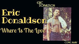 Download lagu Eric Donaldson - Where Is The Love - By WeNDeRLY 302