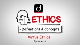 Ethics: Definition and Concepts (Virtue Ethics)