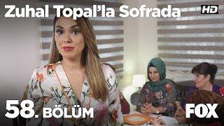 Zuhal Topal'la Sofrada 58. Bölüm