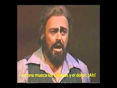 RIDI PAGLIACCIO(RIE PAYASO)Subtitulado Español-  LUCIANO PAVAROTTI-VESTI LA GIUBBA
