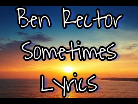 Lyrics - Ben Rector - Sometimes (lyric...