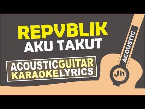 Karaoke Repvblik - Aku Takut