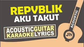 Gambar cover Karaoke Repvblik - Aku Takut
