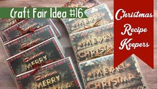 Craft Fair Idea #16:  Christmas Recipe Keepers  2017