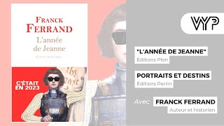 VYP avec Franck Ferrand – historien, chroniqueur et auteur