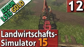 LS15 ADDON Landwirtschafts Simulator 15 GOLD #12 KOMMENTAR Commentary PlayTest SPECIAL deutsch HD