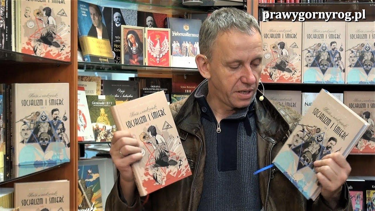 Gabriel Maciejewski o książce: Socjalizm i śmierć. Tom II
