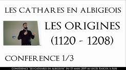 Les Cathares en Albigeois   Conférence 1/3 - Les Origines (1120-1208)