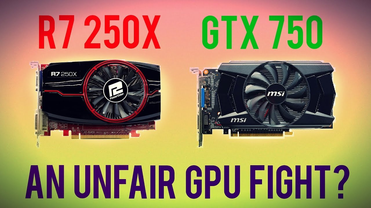 R7 250X vs GTX 750 - An Unfair Fight? - HD 7770 GHz Edition Rebrand