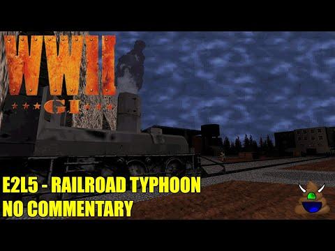 World War II GI - E2L5 Railroad Typhoon - No Commentary |