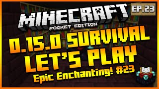 """Minecraft Pocket Edition 0.15.0 - Let's Play Survival """"EPIC ENCHANTMENTS!"""" Episode 23 (MCPE)"""