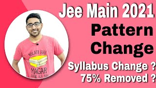 Jee mains 2021 Exam pattern Change ! syllabus Change ? 75% criteria removed ? Jee main Form fillup