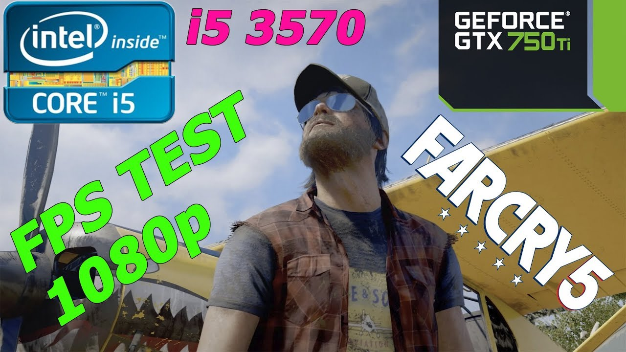 i5 3570 + GTX 750TI Far Cry 5 1080/900/720p FPS TEST ( ZEVS PC .