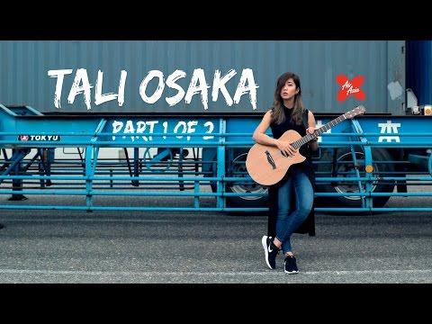 Tali Osaka : Part 1 of 2