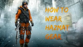 The division- how to wear hazmat gear and other gear